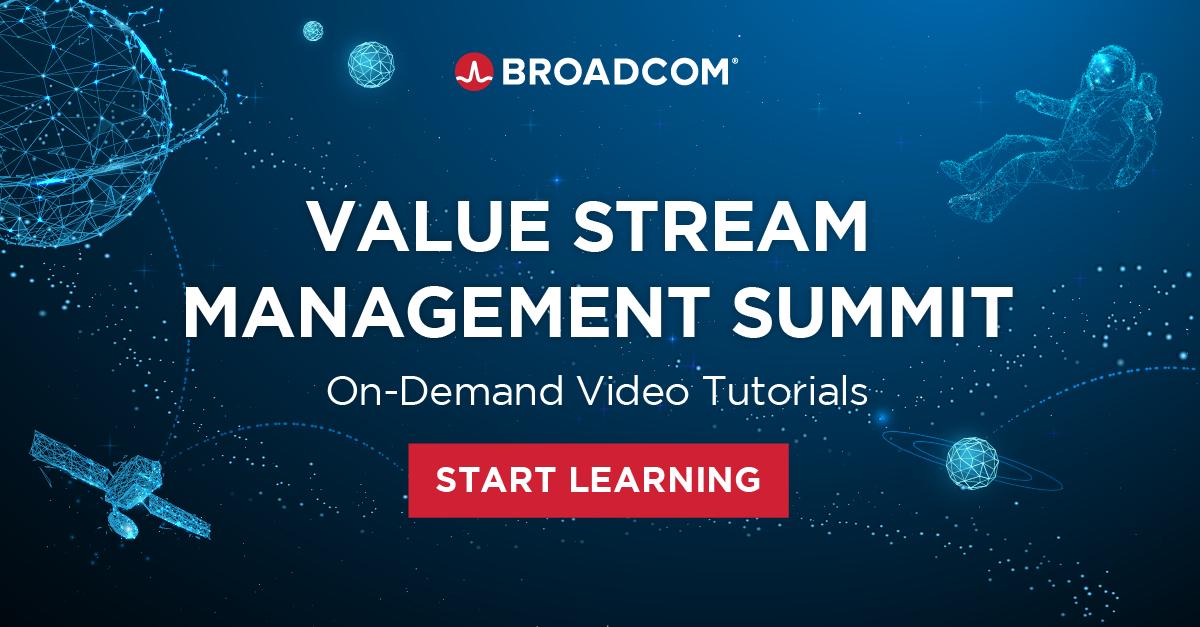 Value Stream Management Summit On-Demand Video Tutorials Start Learning